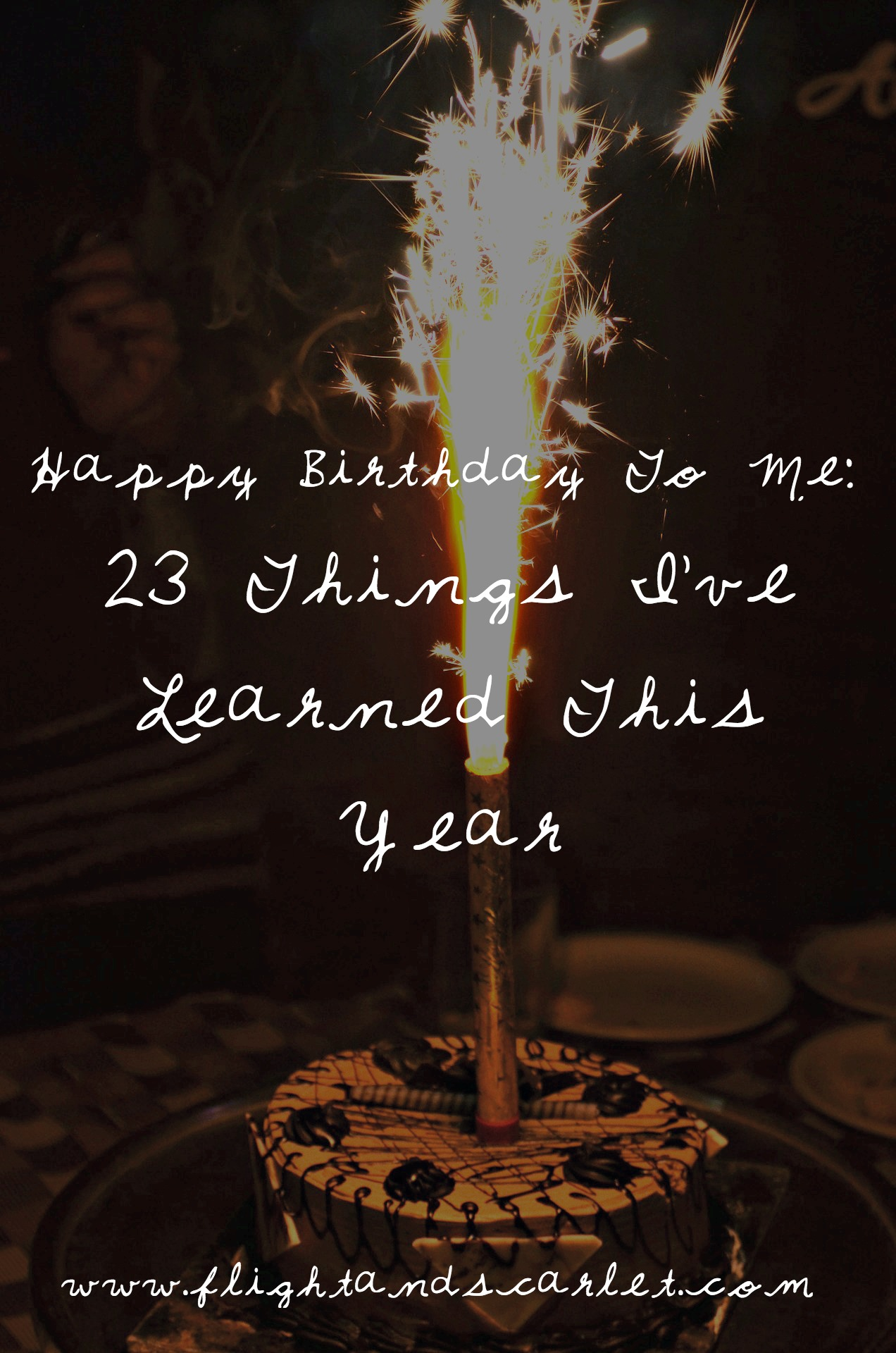 happy birthday to me 23 things i ve learned this year